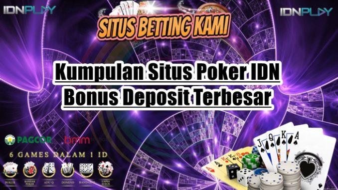 Kumpulan Agen Idn Poker Online Dengan Bonus Deposit Terbesar 2020